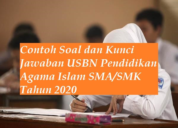 Contoh Soal Dan Kunci Jawaban Usbn Pendidikan Agama Islam Sma Smk 2021 Bacaan Madani Bacaan Islami Dan Bacaan Masyarakat Madani