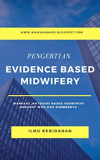 Pengertian Evidence Based Midwifery