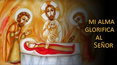 Evangelio según Lucas 1, 39-56: Mi alma glorifica al Señor