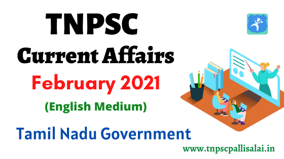 February 2021 Current Affairs (English Medium) PDF Released by Tamil Nadu Government