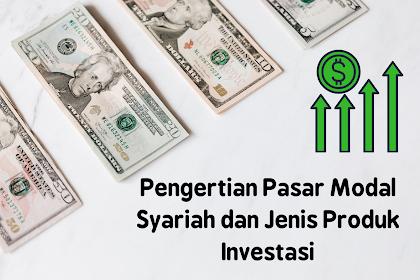 3 Produk Investasi Pasar Modal Syariah dan Penjelasannya