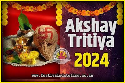 2024 Akshaya Tritiya Pooja Date and Time, 2024 Akshaya Tritiya Calendar