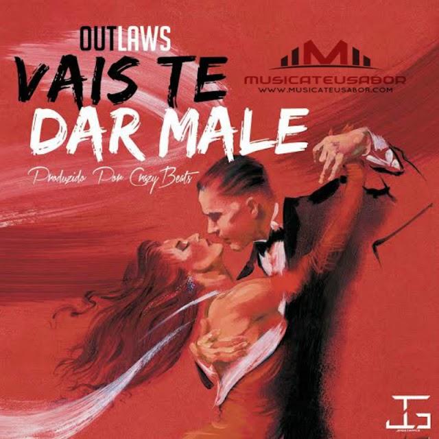 Outlaws - Vais Te Dar Male (Prod. Crazy Beats)