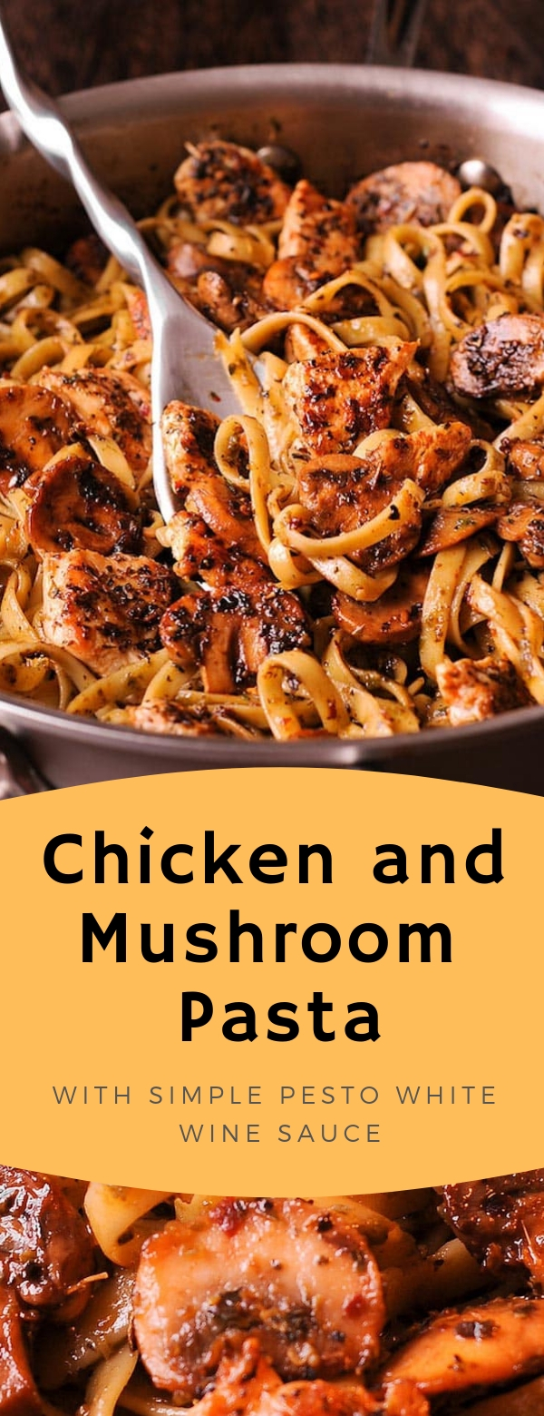 Chicken and Mushroom Pasta with Simple Pesto White Wine Sauce  #chicken #pasta #pesto #mushrooms #easydinner