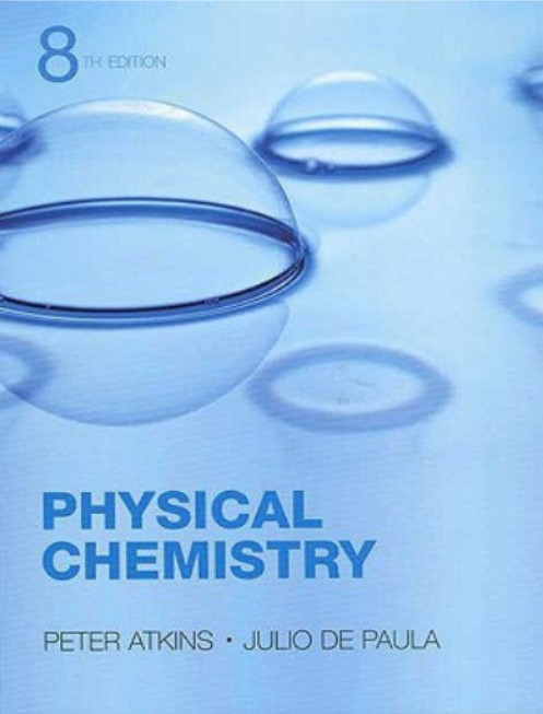 Physical Chemistry Eighth Edition by Peter Atkins ,Julio De Paula in pdf