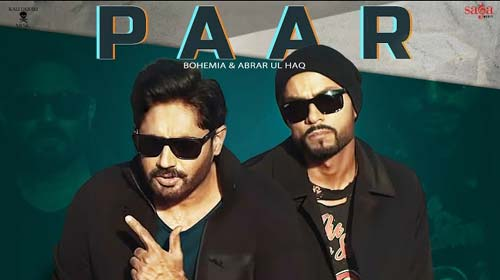 PAAR LYRICS IN ENGLISH – BOHEMIA x ABRAR-UL-HAQ NEW SONG
