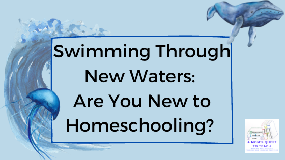 A Mom's Quest to Teach: Swimming Through New Waters: Are You New to Homeschooling? - whales, jellyfish, and waves