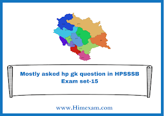 Mostly asked hp gk question in HPSSSB Exam set-15