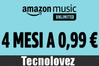 Amazon Music Unlimited - Promozione per 4 mesi a soli 0,99 euro