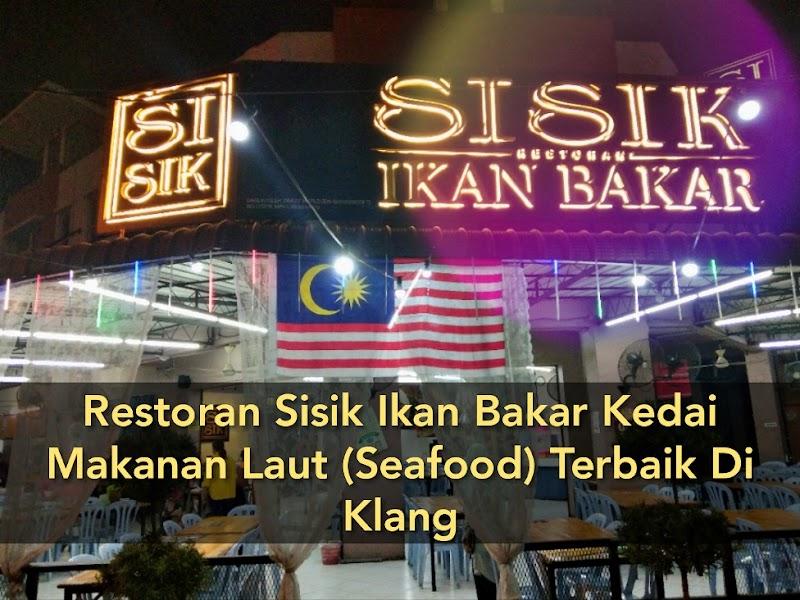 Restoran Sisik Ikan Bakar Kedai Makanan Laut (Seafood) Terbaik Di Klang