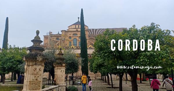 Travelog Cordoba  Mezquita-Cathedral & sekitar Cordoba