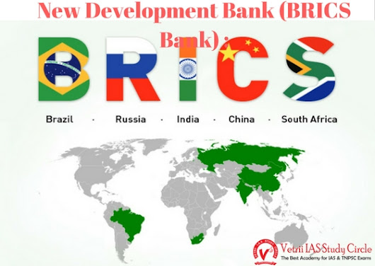 New Development Bank (BRICS Bank) : - UPSC - TNPSC General Knowledge