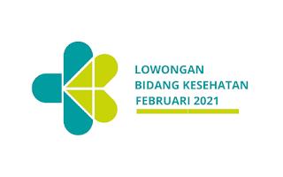 Lowongan Kerja Bidang Kesehatan Februari 2021