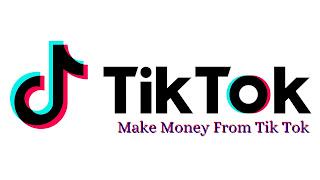 Make Money From Tik Tok