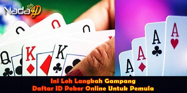 Ini Loh Langkah Gampang Daftar ID Poker Online Untuk Pemula