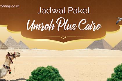 Paket Umroh Plus Cairo Mesir Tahun 2019 - 2020 Biaya Murah Promo