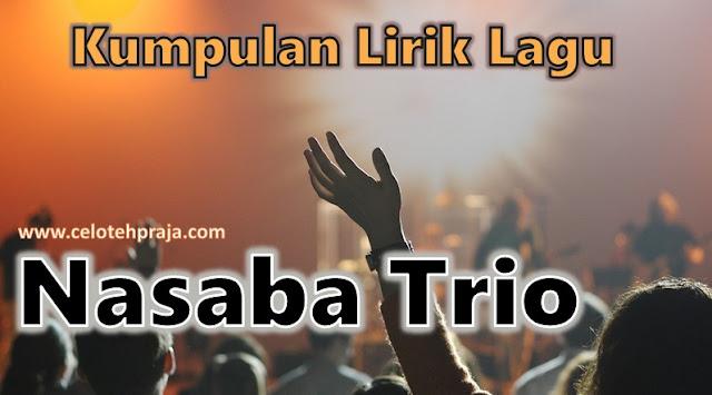 Kumpulan Lirik Lagu Nasaba Trio Serta Chord Kunci Gitar Terbaru