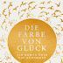 """""""Die Farbe von Glück: Ein Roman über das Ankommen"""" von Clara Maria Bagus"""