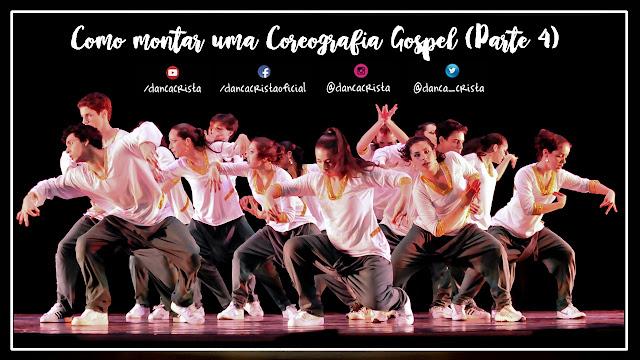 Como Montar uma Coreografia Gospel (Parte 4), Ministério de Dança, Dança Cristã
