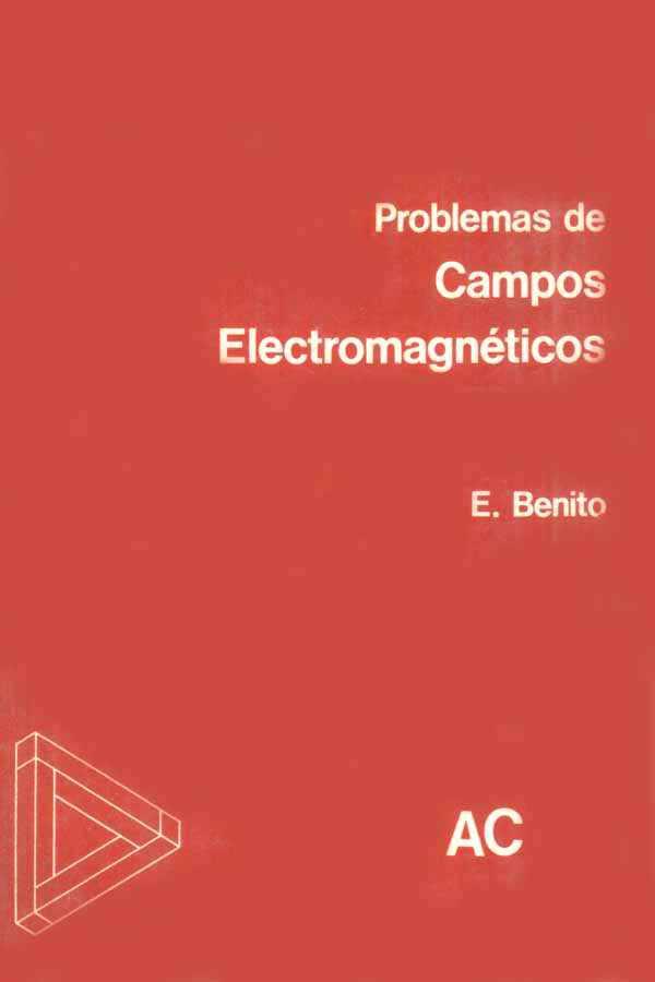 Problemas de campos electromagnéticos – E. Benito