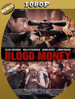 Blood Money (2017) REMUX [1080p] Latino [GoogleDrive] SilvestreHD