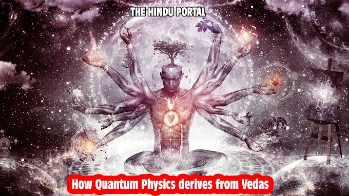 Quantum Physics derives from Vedas ?