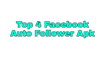 Top 4 Facebook Auto Follower Apk Unlimited Follower Free Download Apk 2019 - Facebook Wala Guru