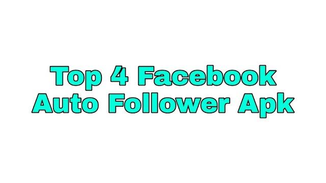 Top 4 Facebook Auto Follower Apk Unlimited Follower Free Download Apk 2019 - Facebook Wala Guru