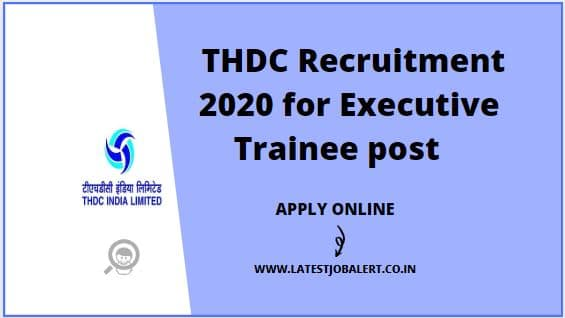 THDC Recruitment 2020 for Executive Trainees post online form