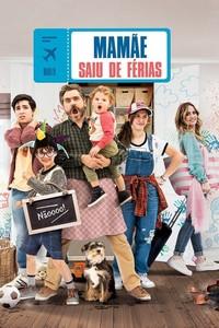 Mamãe Saiu de Férias (2019) Dublado 720p