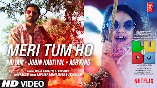 Meri Tum Ho Lyrics (from 'Ludo') - Ash King | Jubin Nautiyal