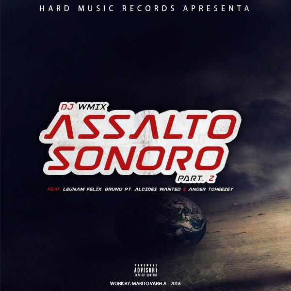 DJ Wmix – Assalto Sonoro Part. 2 (Feat. Leunam Felix, Bruno Pt, Alcides Wanted & Ander Tcheezey)