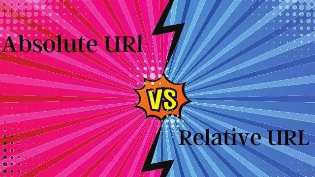 Absolute VS Relative URLs