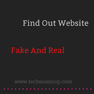 How To Cheak Fake or Real Website ? Tips To Identify FAKE Website