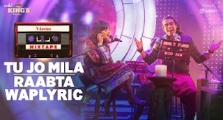 Tu Jo Mila Raabta Song Lyrics