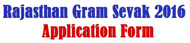 http://www.gramsevak.org.in/2016/07/rajasthan-gram-sevak-2016-application.html