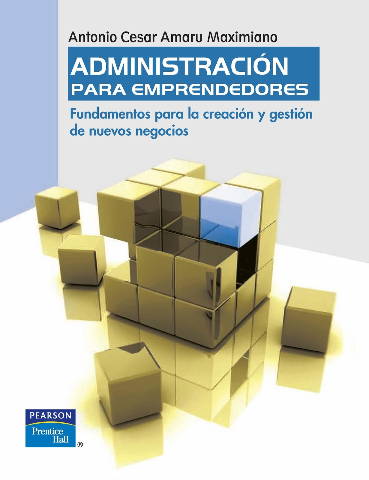 Administración para emprendedores: Fundamentos para la creación y gestión de nuevos negocios – Antonio Cesar Amaru Maximiano