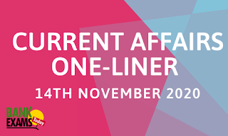 Current Affairs One-Liner: 14th November 2020