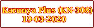 Karunya Plus (KN-308) 19-03-2020 Kerala Lottery Result