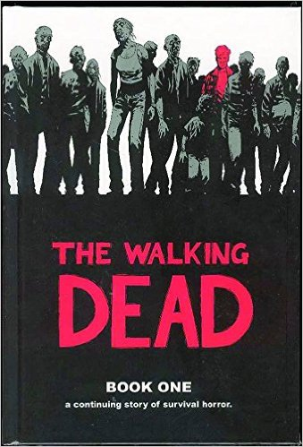 The Walking Dead: Book One by Tony Moore, Charlie Adlard and Robert Kirkman