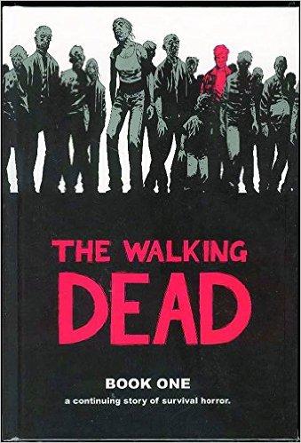 The Walking Dead: Book One by Tony Moore, Charlie Adlard and Robert Kirkman