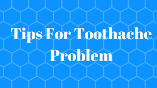 Tips For Toothache Problem