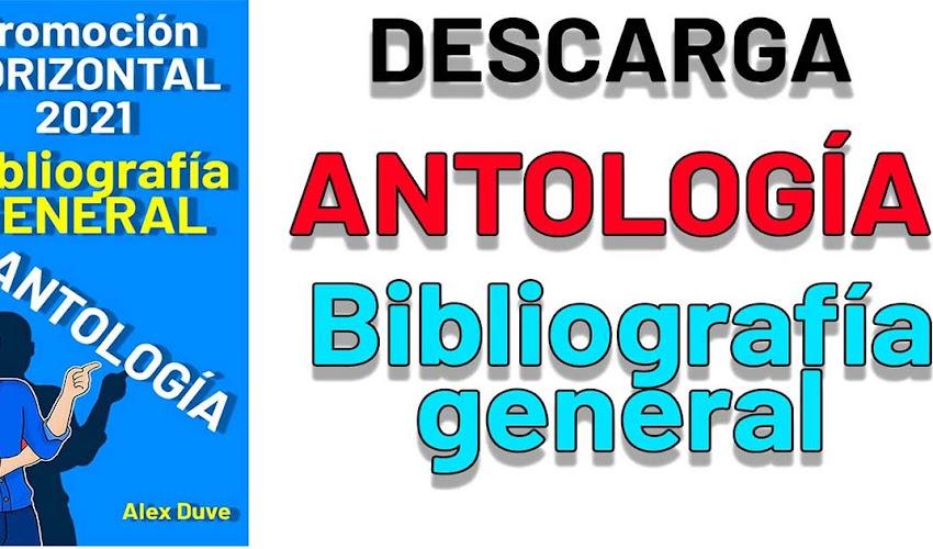 ANTOGOLOGIA de la bibliografía general de ESTUDIO para la PROMOCIÓN HORIZONTAL 2021