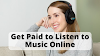 Top 5 Sites to Get Paid to Listen to Music Online in 2020