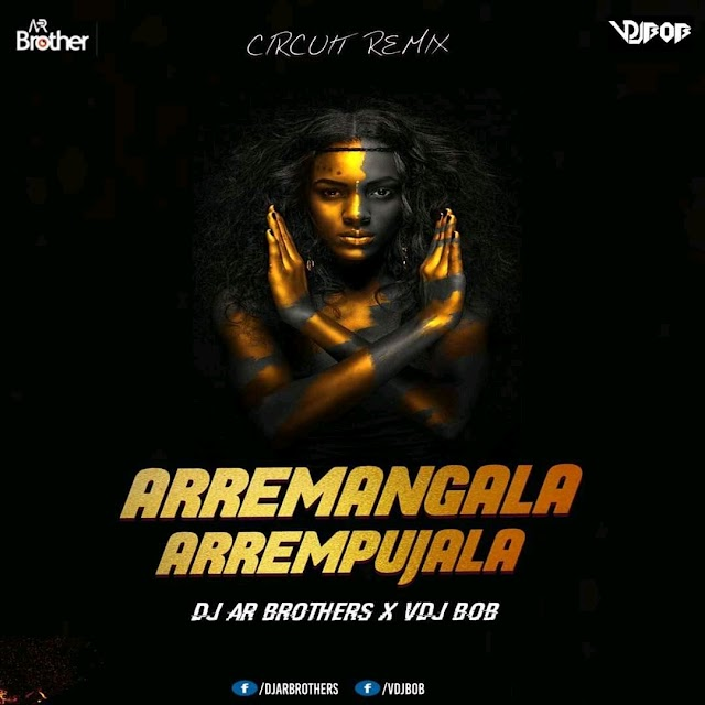 Arremangala Arremupujala - Remix - Dj Ar Brothers X Vdj Bob