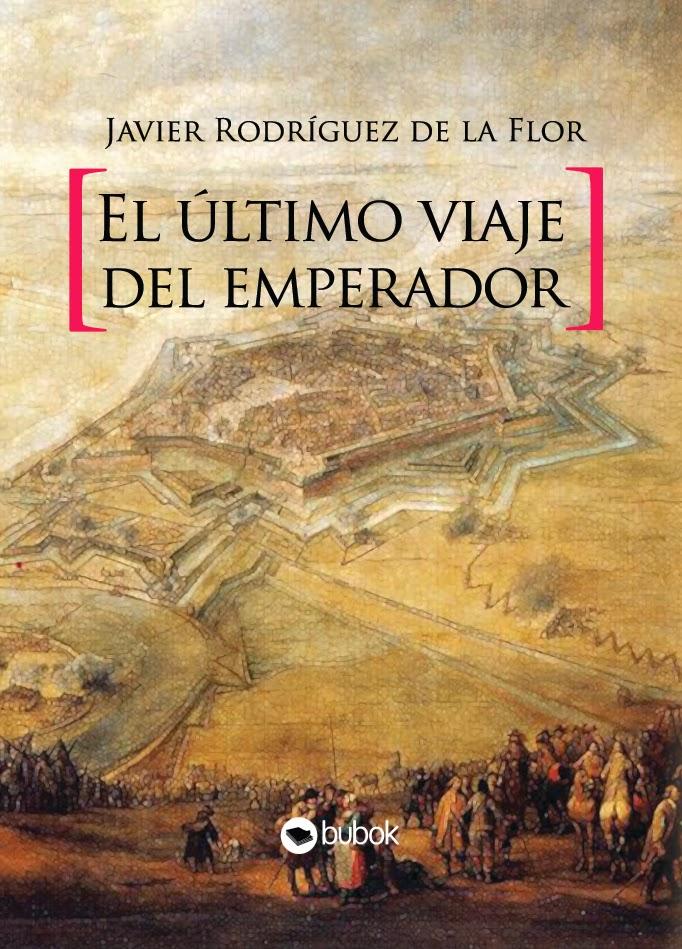 El último viaje del Emperador . Javier Rodríguez de la Flor