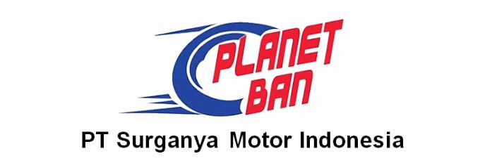 Lowongan Kerja Planet Ban PT Surganya Motor Indonesia (SMI)