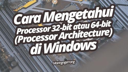 Cara Mengetahui Bit Prosesor (32-bit atau 64-bit) di Windows