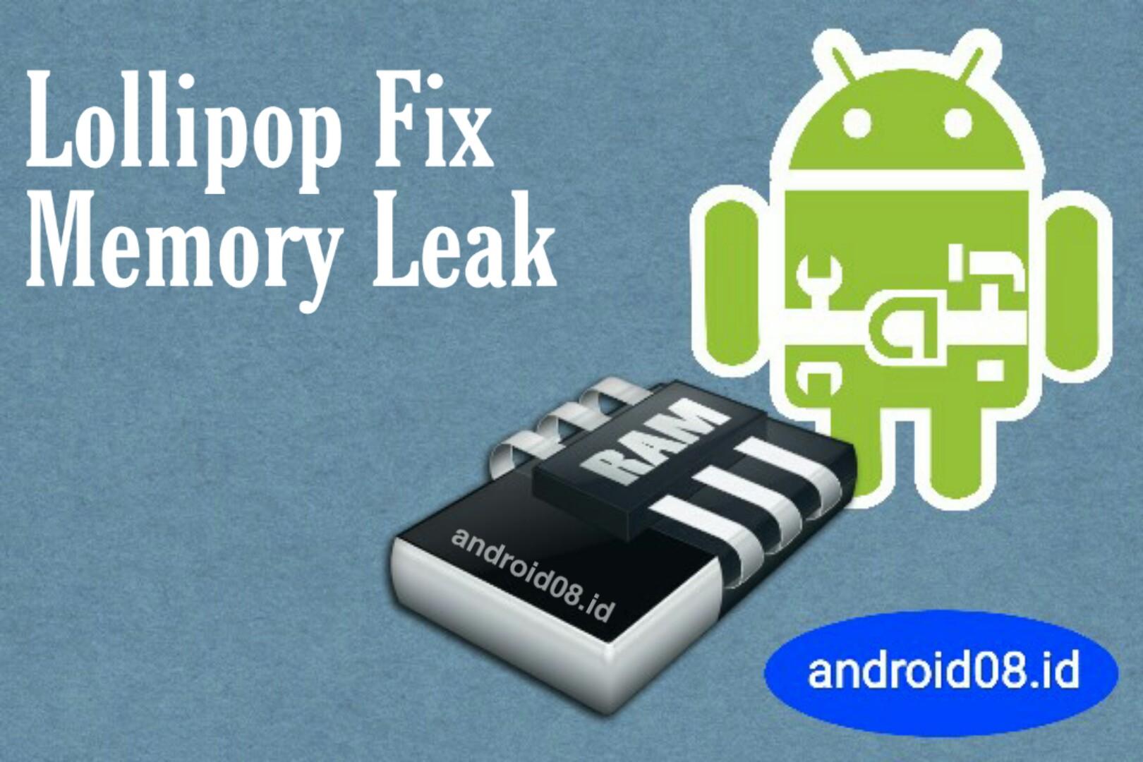 Android Lollipop Fix Memory Leak