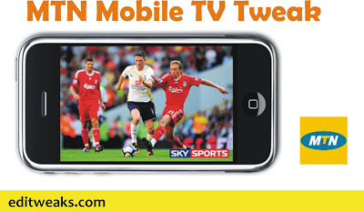 MTN mobile TV tweak